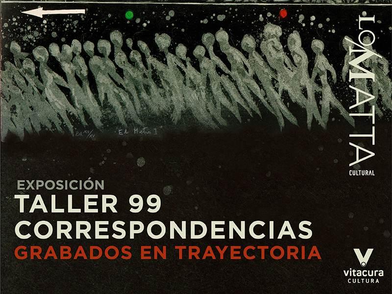Visita la extraordinaria exposición Taller 99: Correspondencias. Grabados en trayectoria